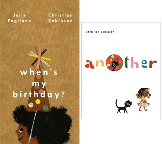 Two cover images of Christian Robinson?s books When?s My Birthday? and Another.