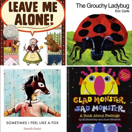 Cover images for Leave Me Alone; The Grouchy Ladybug; Sometimes I Feel Like a Fox; Glad Monster, Sad Monster