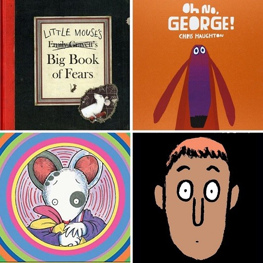 Cover images for Little Mouse's Big Book of Fears; Oh No, George!; Wemberly Worried; Why the Face