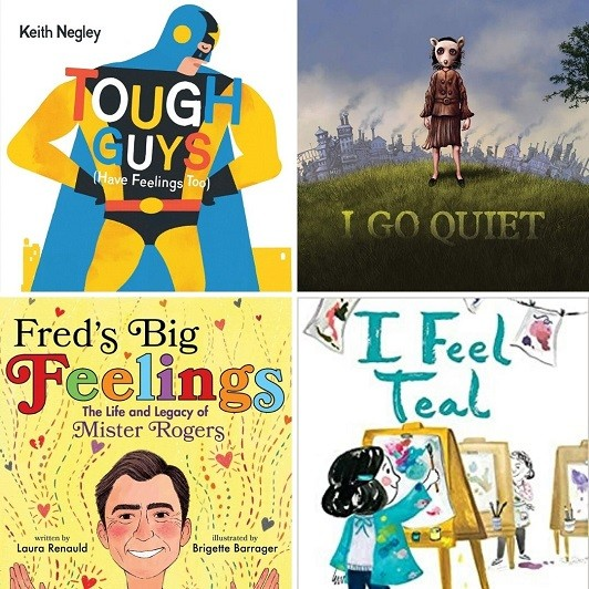 Cover Images for Tough Guys Have Feelings Too; I Go Quiet; Fred's Big Feelings; I Feel Teal