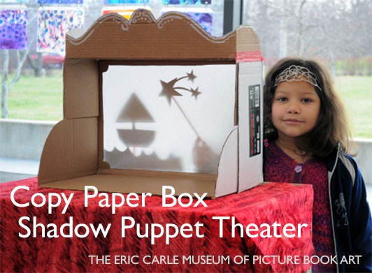 Copy Paper Box Shadow Puppet Theater | The Eric Carle Museum of Picture Book Art