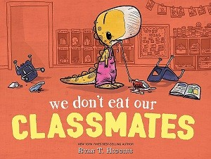 Cover of We Don?t Eat Our Classmates shows a T-Rex in pink overalls with a drool covered child?s shoe hanging out of her mouth.